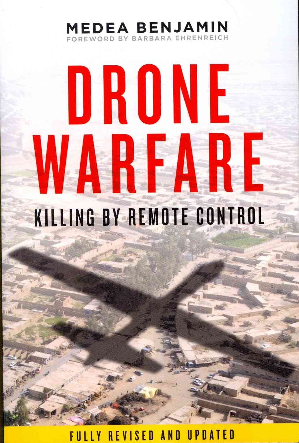 Drone Warfare By Benjamin, Medea/ Ehrenreich, Barbara (FRW)